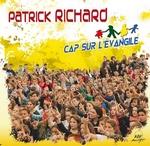 Patrick Richard - Cap sur l evangile