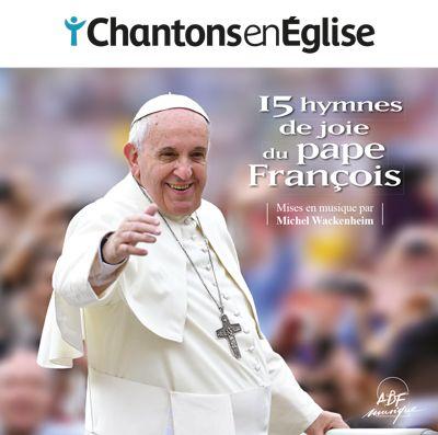 CD 15 Hymnes de Joie du pape François