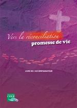 Crer Vers la réconciliation, promesse de vie