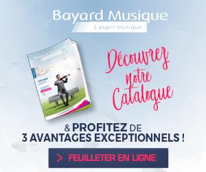 Découvrez le catalogue Bayard Musique 2019-2020 et profitez de vos 3 avantages exceptionnels !