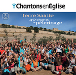 Chantons en Eglise - Pèlerinage en Terre Sainte