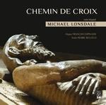 Chemin de Croix - Michaël Lonsdale