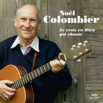 Noel Colombier - Je crois en Dieu qui chante