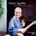 Soeur Agathe - Ta parole O ma joie