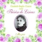 Élisabeth Boglio-Charon chante Thérèse de Lisieux