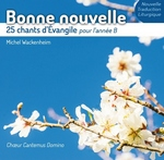 Bonne Nouvellle - 25 chants Evangile Annee B