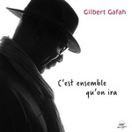 Gilbert Gaffah C'est ensemble qu'on ira