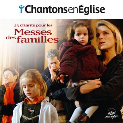 chantons en eglise - Messes pour les familles
