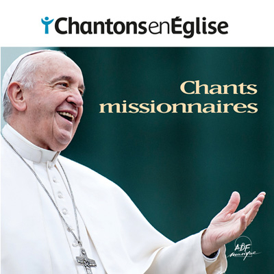 chantons en eglise - Chants missionnaires