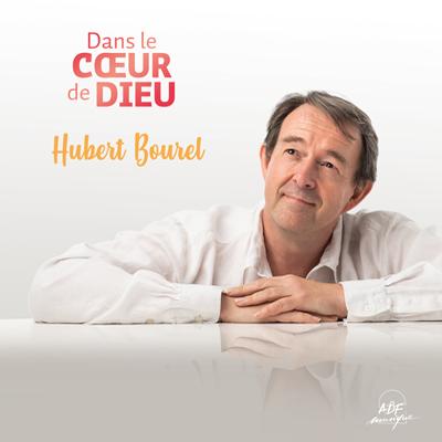 Dans le coeur de dieu - Hubert Bourel