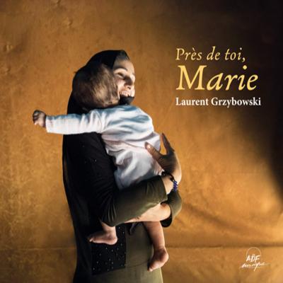 Laurent Grybowski - Près de toi Marie