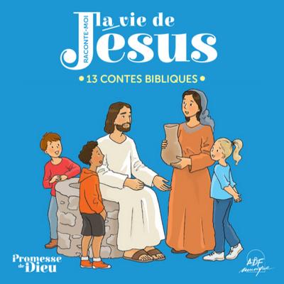 Raconte moi la vie de Jesus - Soeur Agathe